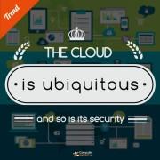 The cloud is ubiquitous