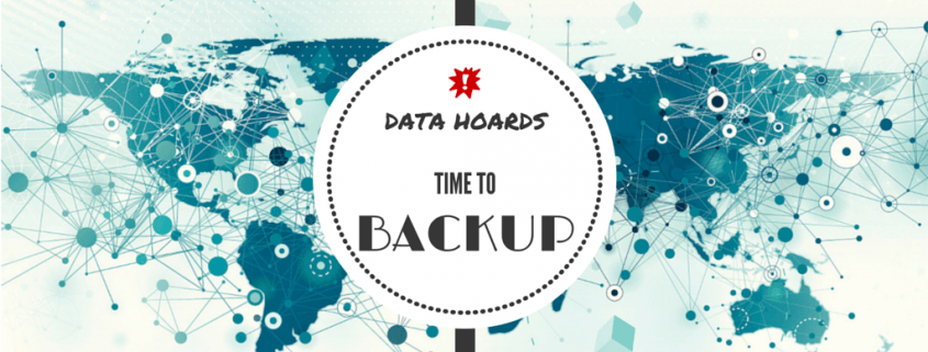 Data Hoards, Time to Backup!