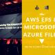 AWS EFS VS. Microsoft Azure