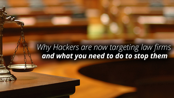 Why hackers are now attacking law firms and what do we need to do to stop them