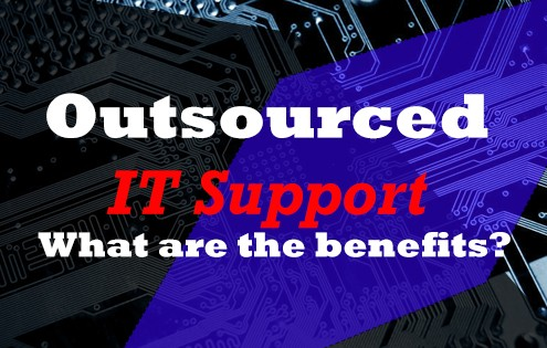 Outsourced IT Support - What are the benefits