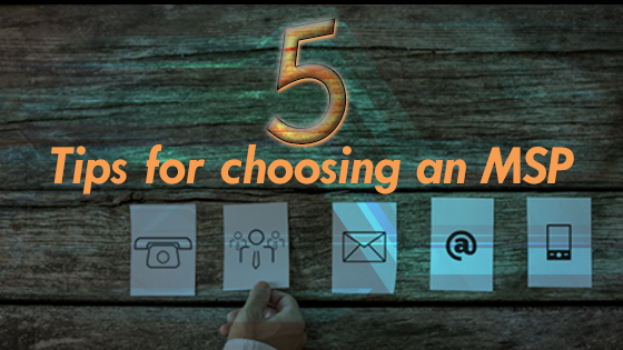 5 tips for choosing an MSP