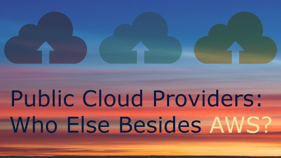 public cloud providers - who else besides aws