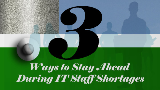 How to deal with IT staff shortages