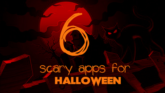 6 scary apps for Halloween