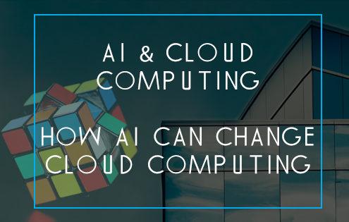 AI & cloud computing - How AI can change cloud computing