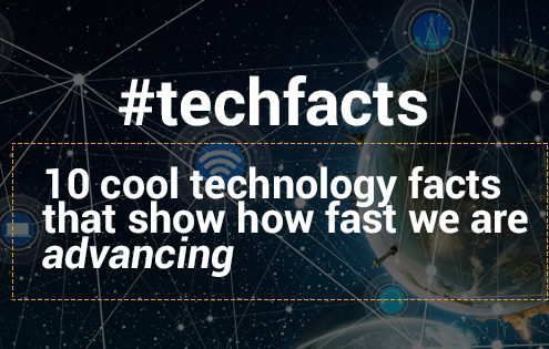 10 cool technology facts that show how fast we are advancing
