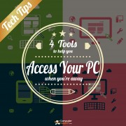 4 Tools to Help You Access Your PC When You're Away