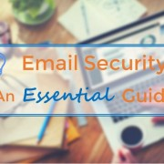 Email Security: An Essential Guide