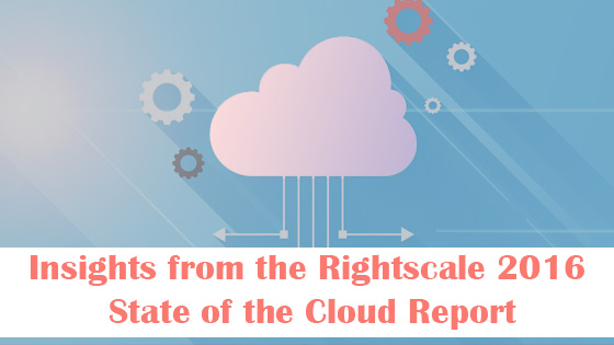 Insights from the Rightscale 2016 State of the Cloud Report