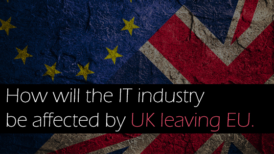 How will the IT industry be affected by UK leaving EU