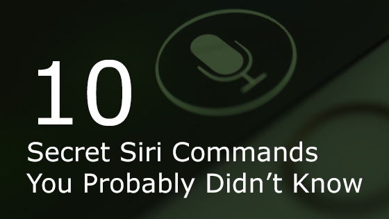 10 Secret Siri Commands You Probably Didn't Know