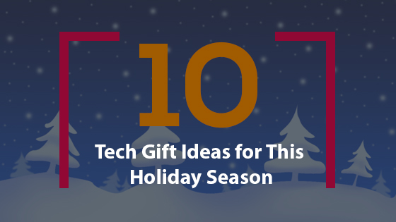 10 perfect gifts for tech enthusiasts
