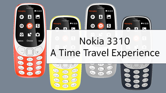 Nokia 3310 Comeback – A Time Travel Experience