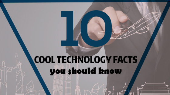 10 technology facts you should know