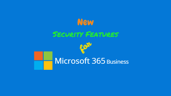 Advanced Security Features for Microsoft 365 Business